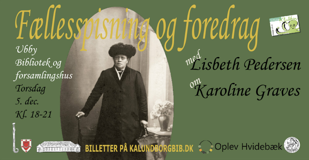 Der er foredrag i Ubby Forsamlingshus om egnens folkeminde-forfatter Karoline Graves.