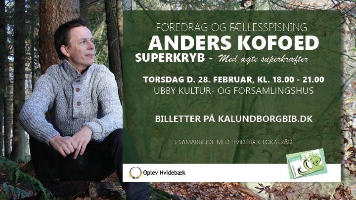 Anders Kofoed kommer til Ubby og fortæller om superkræfter og superkryb.